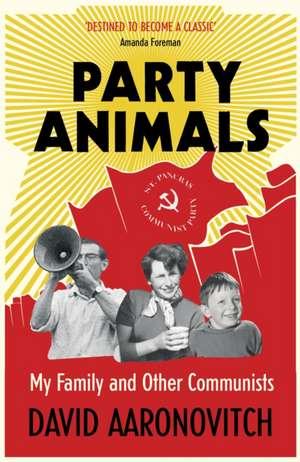 Party Animals de David Aaronovitch