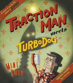 Traction Man Meets Turbodog