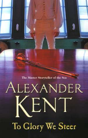To Glory We Steer de Alexander Kent