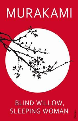 Blind Willow, Sleeping Woman de Haruki Murakami