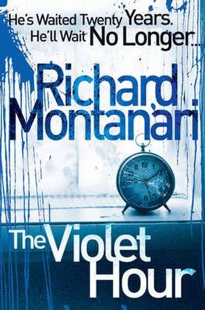 The Violet Hour de Richard Montanari