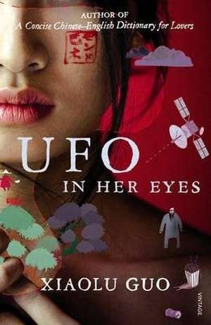 UFO in Her Eyes de Xiaolu Guo