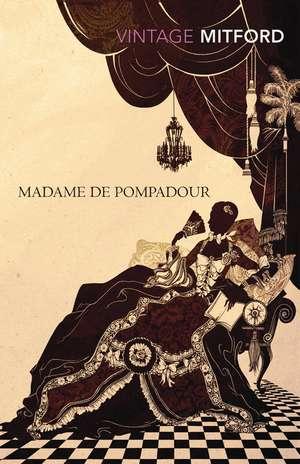 Madame de Pompadour de Nancy Mitford