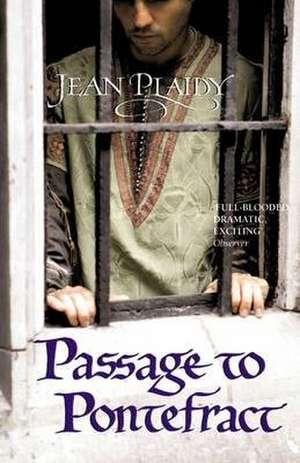 Passage to Pontefract de Jean Plaidy