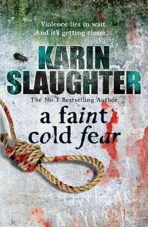 A Faint Cold Fear de Karin Slaughter
