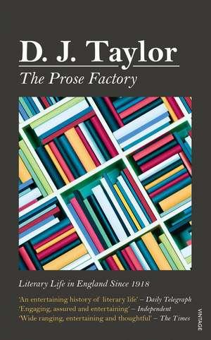 The Prose Factory de D. J. Taylor