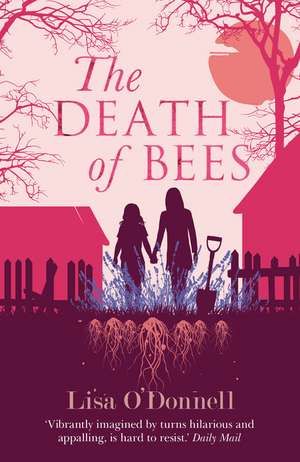 The Death of Bees de Lisa O'Donnell