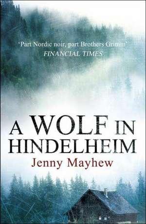 A Wolf in Hindelheim de Jenny Mayhew