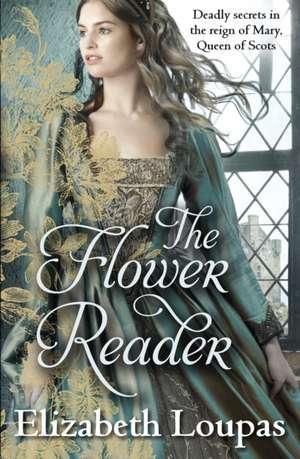 Loupas, E: The Flower Reader de Elizabeth Loupas