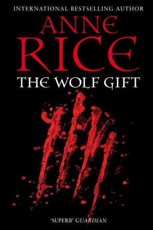 The Wolf Gift de Anne Rice