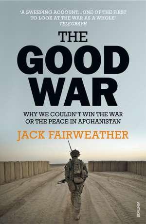 Fairweather, J: The Good War imagine