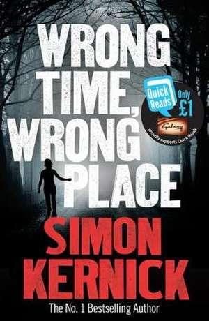 Wrong Time, Wrong Place de Simon Kernick