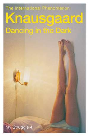 Dancing in the Dark de Karl Ove Knausgaard