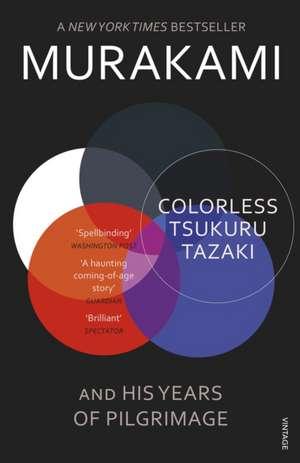 Colorless Tsukuru Tazaki and His Years of Pilgrimage de Haruki Murakami