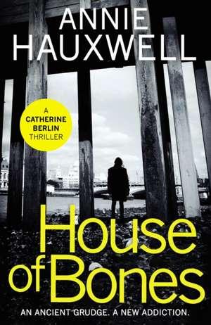 House of Bones de Annie Hauxwell