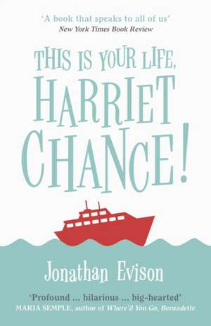 This is Your Life, Harriet Chance! de Jonathan Evison