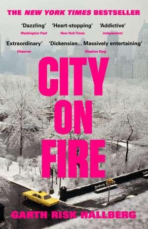 City on Fire de Garth Risk Hallberg