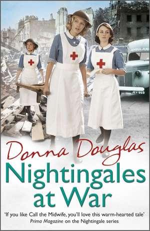 Nightingales at War de Donna Douglas