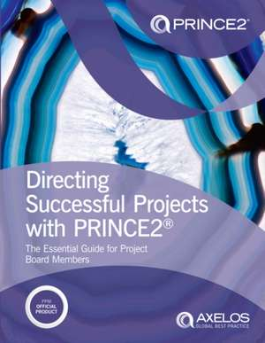 Directing successful projects with PRINCE2® de  Axelos