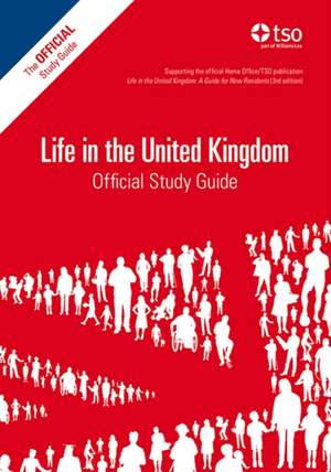 Life in the United Kingdom: Official Study Guide de  Great Britain: Her Majesty