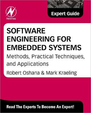 Software Engineering for Embedded Systems: Methods, Practical Techniques, and Applications de Robert Oshana