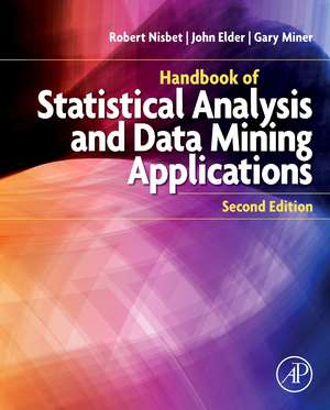 Handbook of Statistical Analysis and Data Mining Applications de Robert Nisbet