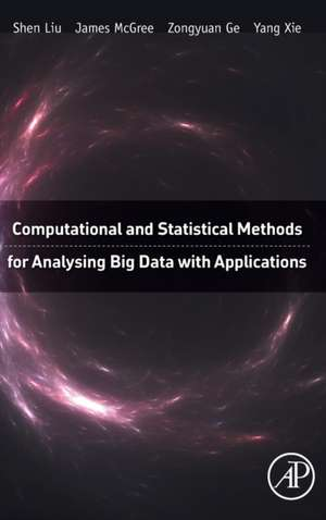 Computational and Statistical Methods for Analysing Big Data with Applications de Shen Liu