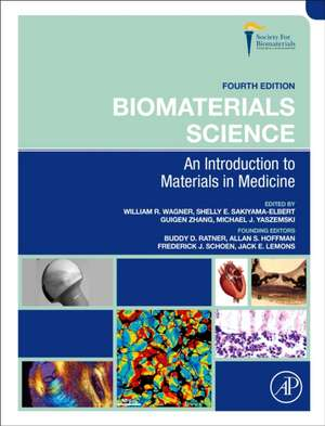 Biomaterials Science: An Introduction to Materials in Medicine de William R Wagner