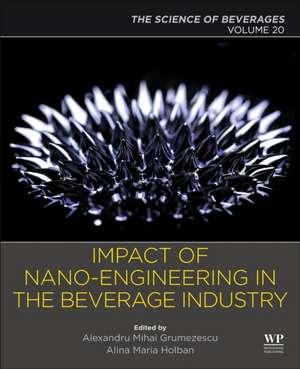 Nanoengineering in the Beverage Industry: Volume 20: The Science of Beverages de Alexandru Mihai Grumezescu