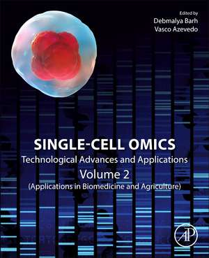 Single-Cell Omics: Volume 2: Technological Advances and Applications de Debmalya Barh
