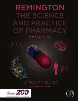 Remington: The Science and Practice of Pharmacy de Adeboye Adejare
