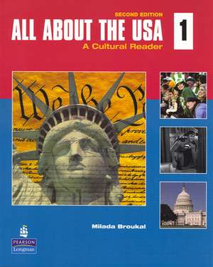 All About the USA 1: A Cultural Reader de Milada Broukal