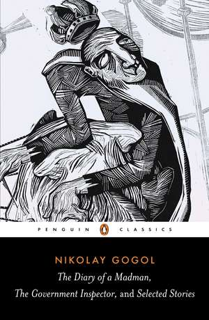 Diary of a Madman, The Government Inspector, & Selected Stories de Nikolay Gogol