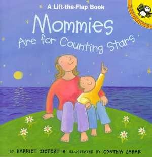 Mommies Are for Counting Stars de Harriet Ziefert