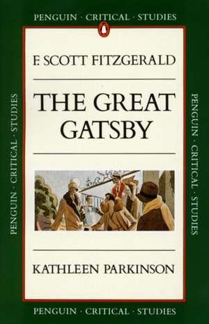Critical Studies: The Great Gatsby de Kathleen Parkinson