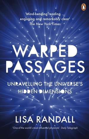 Warped Passages: Unravelling the Universe's Hidden Dimensions de Lisa Randall