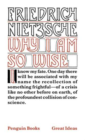 Why I am So Wise de Friedrich Nietzsche