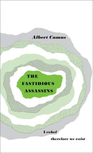 The Fastidious Assassins de Albert Camus
