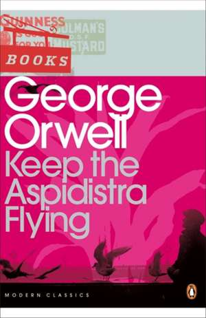 Keep the Aspidistra Flying de George Orwell