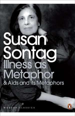 Illness as Metaphor and AIDS and Its Metaphors imagine