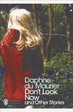 Don't Look Now and Other Stories de Daphne Du Maurier