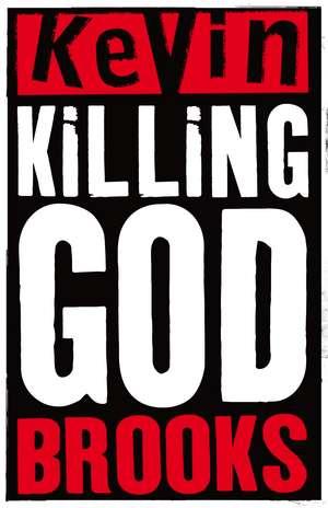 Killing God de Kevin Brooks