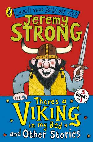 There's a Viking in My Bed and Other Stories de Jeremy Strong
