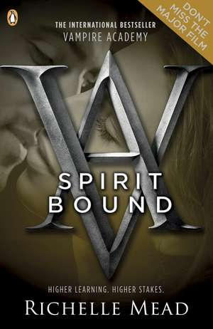 Vampire Academy: Spirit Bound de Richelle Mead