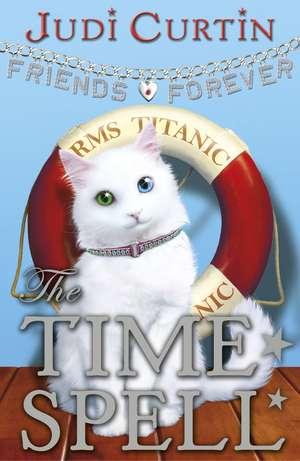 Friends Forever: The Time Spell de Judi Curtin