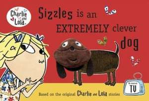 Charlie and Lola: Sizzles is an Extremely Clever Dog Finger Puppet Book