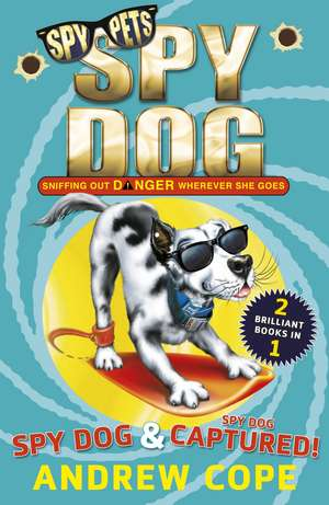 Spy Dog and Spy Dog: Captured! bind-up de Andrew Cope