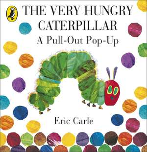 The Very Hungry Caterpillar: A Pull-Out Pop-Up de Eric Carle