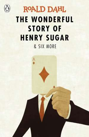 The Wonderful Story of Henry Sugar and Six More de Roald Dahl