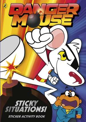 Danger Mouse: Sticky Situations!